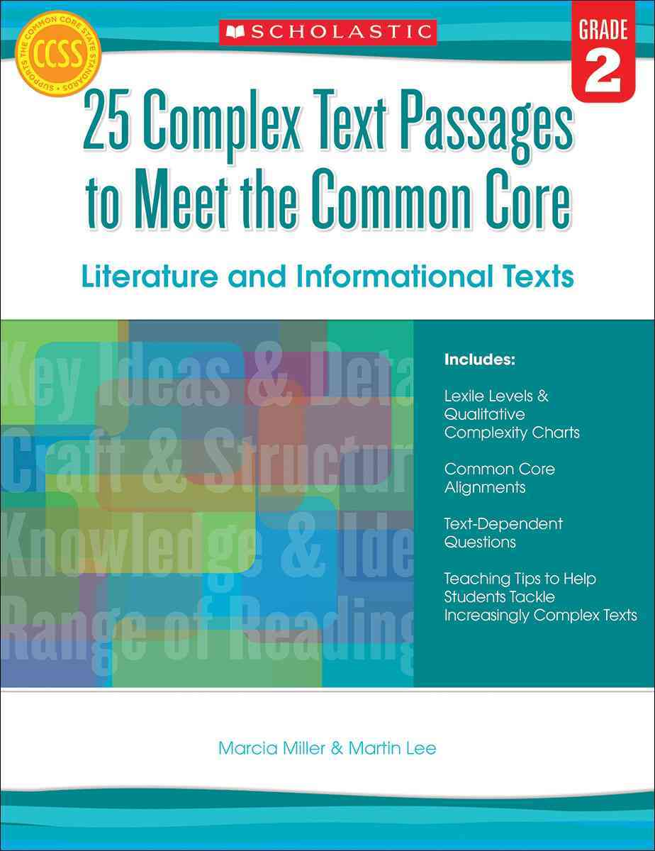 25 Complex Text Passages to Meet the Common Core By Lee, Martin/ Miller, Marcia