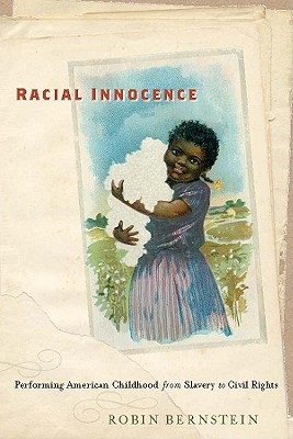 Racial Innocence By Bernstein, Robin